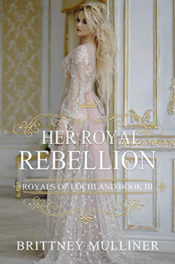 Her Royal Rebellion by Brittney Mulliner