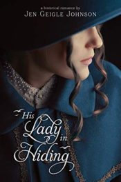 His Lady in Hiding by Jen Geigle Johnson