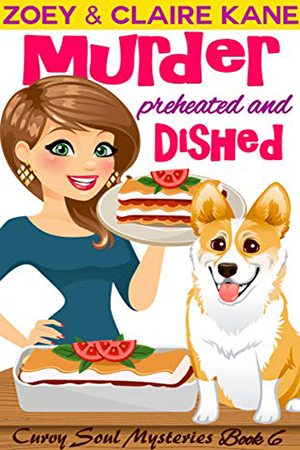 Murder Preheated and Dished by Zoey & Claire Kane