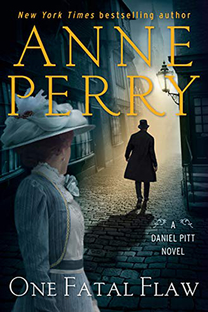 Daniel Pitt: One Fatal Flaw by Anne Perry