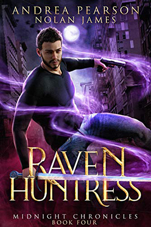 Midnight Chronicles: Raven Huntress by Andrea Pearson & Nolan James