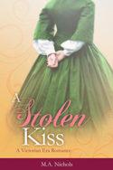 A Stolen Kiss by M.A. Nichols
