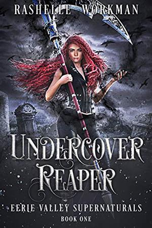 Undercover Reaper by RaShelle Workman