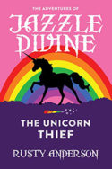 Jazzle Divine: The Unicorn Thief by Rusty Anderson