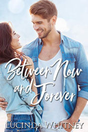 Between Now and Forever by Lucinda Whitney