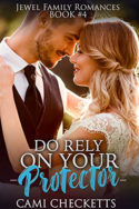 Do Rely on Your Protector by Cami Checketts