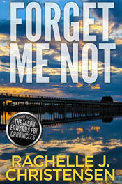 Forget Me Not by Rachelle J. Christensen
