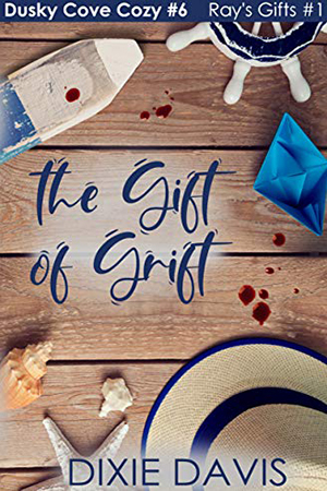 The Gift of Grift by Dixie Davis