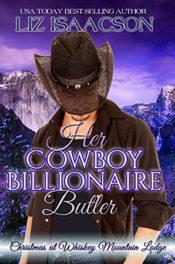 Her Cowboy Billionaire Butler by Liz Isaacson