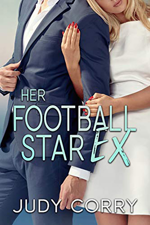 Her Football Star Ex by Judy Corry