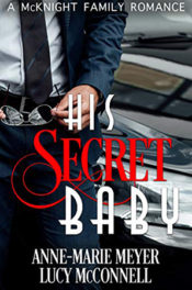 His Secret Baby by Anne-Marie Meyer and Lucy McConnell