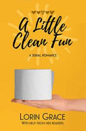 A Little Clean Fun by Lorin Grace