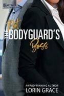 Not the Bodyguard's Boss by Lorin Grace