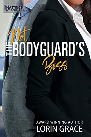 Not the Bodyguard's Boss by Lorin Grace