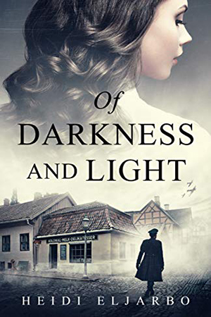 Of Darkness and Light by Heidi Eljarbo