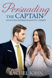 Persuading the Captain by Rachel John