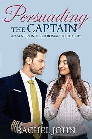 Persuading the Captain by Rachel John