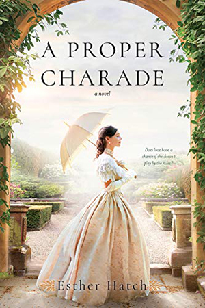 A Proper Charade by Esther Hatch