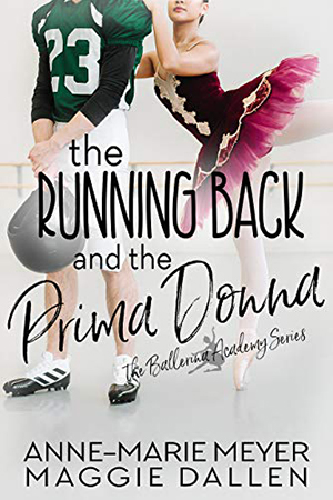 The Running Back and the Prima Donna by Anne-Marie Meyer & Maggie Dallen