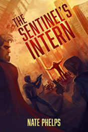 The Sentinel's Intern by Nate Phelps