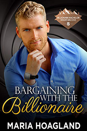 Bargaining with the Billionaire by Maria Hoagland