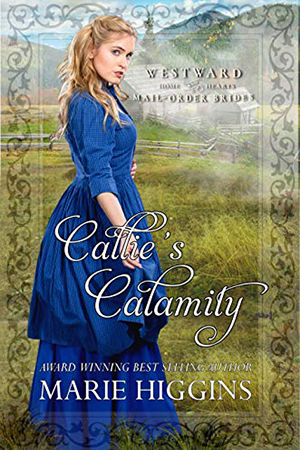 Callie's Calamity by Marie Higgins
