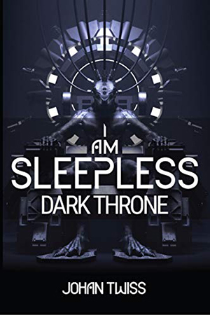 I Am Sleepless: Dark Throne by Johan Twiss