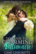 Do Tease the Charming Billionaire by Cami Checketts