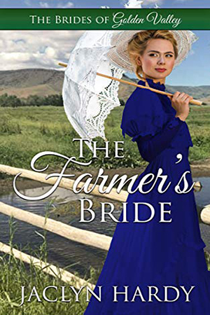 The Farmer's Bride by Jaclyn Hardy