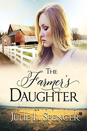 The Farmer's Daughter by Julie L. Spencer