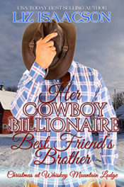 Her Cowboy Billionaire Best Friend's Brother by Liz Isaacson