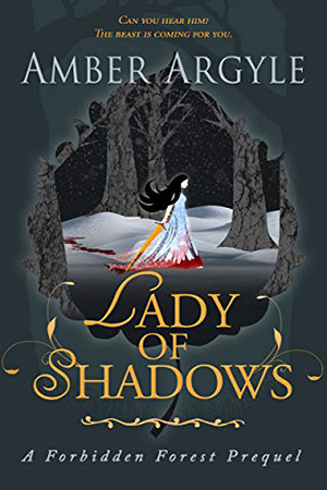 Forbidden Forest: Lady of Shadows by Amber Argyle