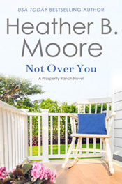Not Over You by Heather B. Moore