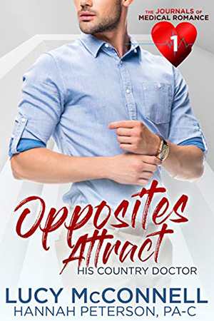 Opposites Attract: His Country Doctor by Lucy McConnell