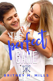 The Perfect Game by Britney M. Mills