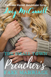 The Small Town Preacher's Fake Marriage by Lucy McConnell