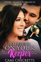 Do Depend on Your Keeper by Cami Checketts