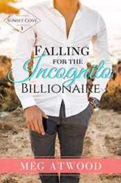 Falling for the Incognito Billionaire by Meg Atwood