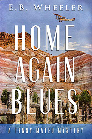 Home Again Blues by E.B. Wheeler