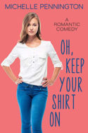 Oh, Keep Your Shirt On by Michelle Pennington