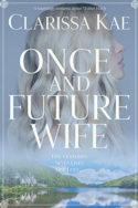 Once And Future Wife by Clarissa Kae