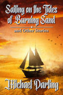 Sailing on the Tides of Burning Sand and Other Stories by Michael Darling