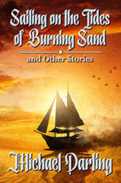 Sailing on the Tides of Burning Sand by Michael Darling