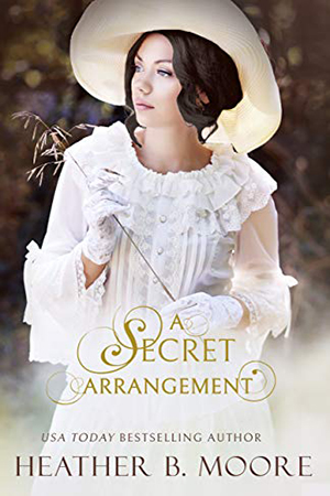 A Secret Arrangement by Heather B. Moore