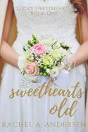 Sweethearts Old by Rachel A. Andersen