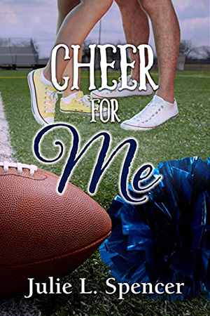 Cheer for Me by Julie L. Spencer