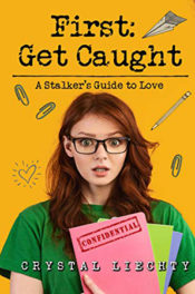 First: Get Caught by Crystal Liechty