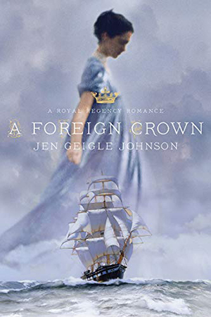 A Foreign Crown by Jen Geigle Johnson