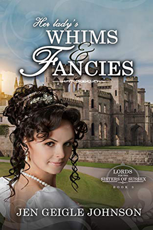 Her Lady's Whims and Fancies by Jen Geigle Johnson