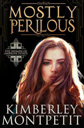 Mostly Perilous by Kimberley Montpetit
